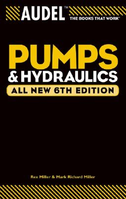 Audel Pumps and Hydraulics By Miller, Rex/ Miller, Mark Richard/ Stewart, Harry