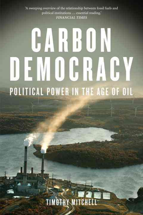 Carbon Democracy By Mitchell, Timothy